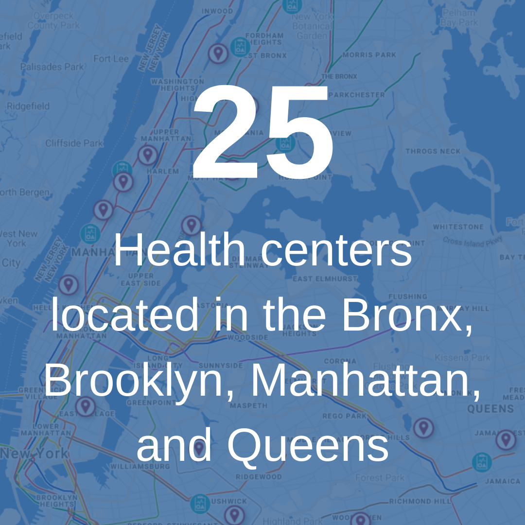 CFH has 25 health care delivery sites in the Bronx, Brooklyn, Manhattan, and Queens